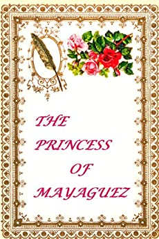 The Princess of Mayaguez (English Edition) par [Harrison, Amina]