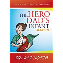 The Hero Dad's Infant Manual (English Edition)