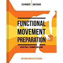 FUNCTIONAL MOVEMENT PREPARATION: Basketball Training and Game (English Edition)
