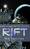 Last Stand of the Legion: Rift (Blood War Book 1) by Rod Carstens