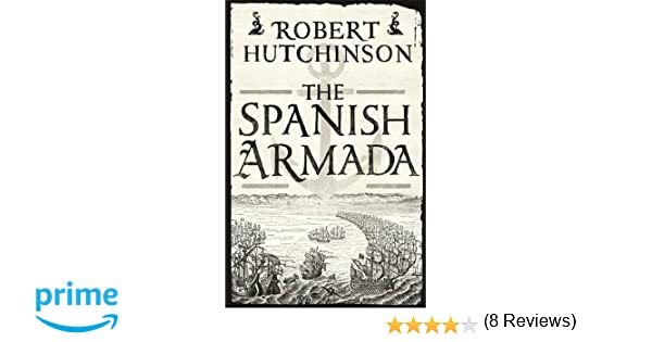 the spanish armada essay Discover librarian-selected research resources on spanish armada from the  questia  spanish armada (ärmä´də), 1588, fleet launched by philip ii of spain  for the  politics, religion & diplomacy in early modern europe: essays in honor  of.