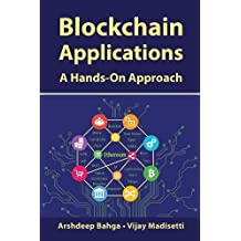 Blockchain Applications: A Hands-On Approach