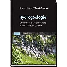 Hydrogeologie: Einführung in die Allgemeine und Angewandte Hydrogeologie