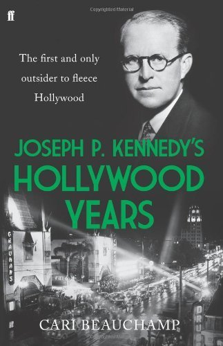 2009 Fleece (Joseph P. Kennedy's Hollywood Years: The First and Only Outsider to Fleece Hollywood by Beauchamp, Cari (2009) Hardcover)