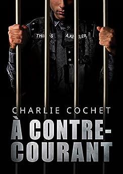 À contre-courant (THIRDS (Français) t. 5) par [Cochet, Charlie]