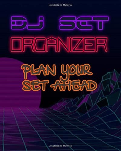 DJ Set Organizer: Cool & Colorful Dj Set Organizer. Ideal to plan your Sets & Tracklists before the party! (Loops Musik Fruit)
