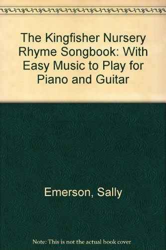 the-kingfisher-nursery-rhyme-songbook-with-easy-music-to-play-for-piano-and-guitar-by-sally-emerson-