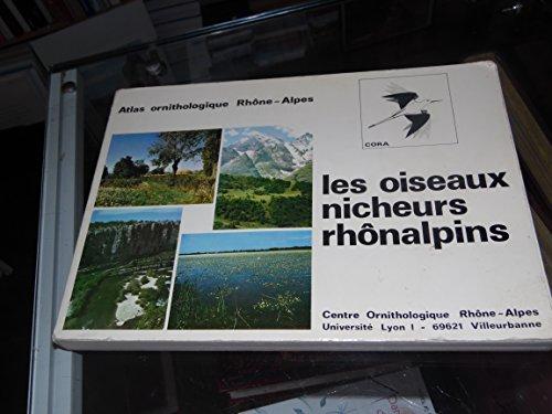 Atlas ornithologique Rhône-Alpes: Les oiseaux nicheurs rhonalpins par Philippe Lebreton