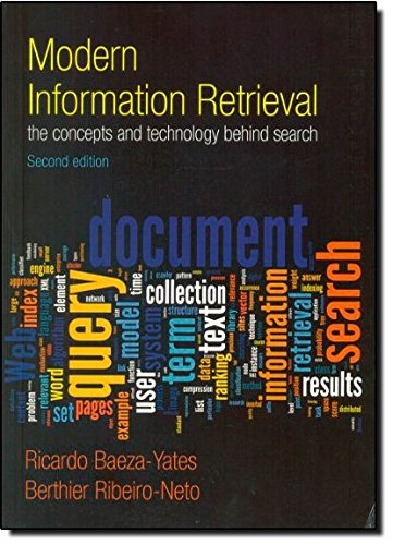 Modern Information Retrieval: The Concepts and Technology behind Search (ACM Press Books) por Ricardo Baeza-Yates