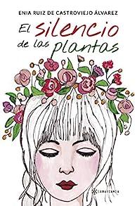 El silencio de las plantas par  Enia Ruiz de Castroviejo Álvarez