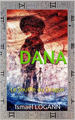 Couverture du livre DANA: Le Souffle du Dragon