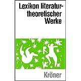 Lexikon literaturtheoretischer Werke (Kröners Taschenausgaben (KTA))