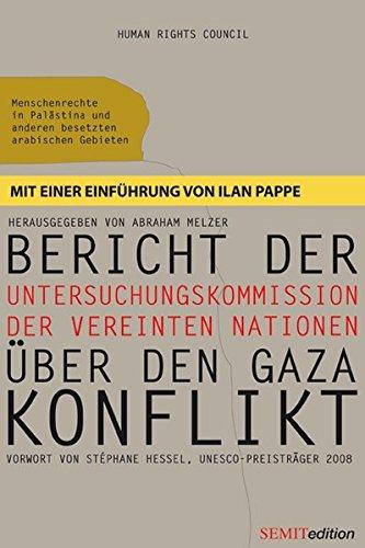 Bericht der Untersuchungskommission der Vereinten Nationen über den Gaza-Konflikt (Goldstone Bericht): Menschenrechte in Palästina und anderen besetzten arabischen Gebieten (SEMITedition)