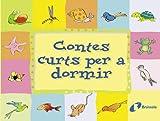 Contes curts per a dormir (Catalá - A Partir De 3 Anys - Contes - Contes Curts)