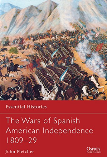 Price comparison product image The Wars of Spanish American Independence 1809–29 (Essential Histories)