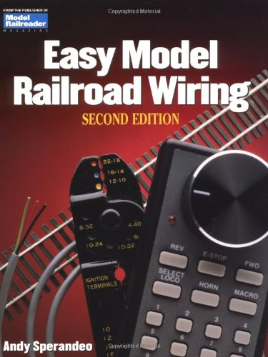 Easy Model Railroad Wiring (Model Railroader) por Andy Sperandeo