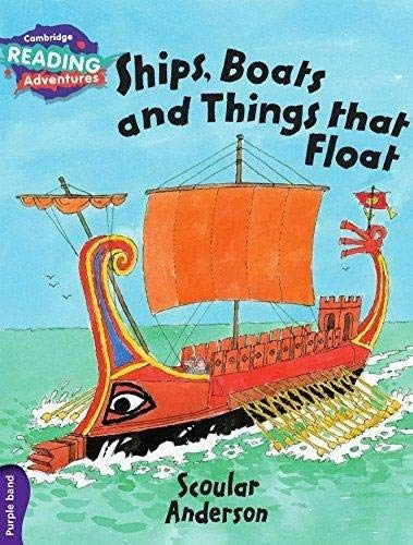 Ships, boats and things that float. Cambridge reading adventures. Purple band