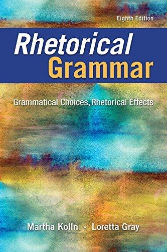 Rhetorical Grammar: Grammatical Choices, Rhetorical Effects Plus Pearson Writer -- Access Card Package (8th Edition) by Martha J. Kolln (2016-01-16)