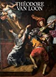 Théodore van Loon (vers 1582-1649) Un caravagesque entre Rome et Bruxelles