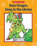 Dear Dragon Goes to the Library (New Dear Dragon)