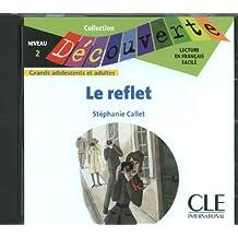 Le reflet - Niveau 2 - Lecture Découverte - CD