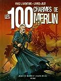 Les 100 charmes de Merlin (nouvelle édition)