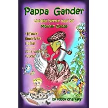 [(Pappa Gander : The Less Better Half of Mother Goose)] [By (author) Robby Charters] published on (April, 2013)