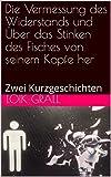 Die Vermessung des Widerstands und Über das Stinken des Fisches von seinem Kopfe her: Zwei Kurzgeschichten (German Edition)