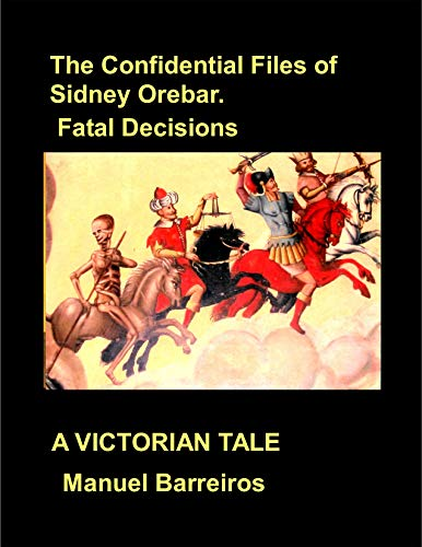 Book cover image for The Confidential Files of Sidney Orebar.Fatal Decisions: A Victorian Tale