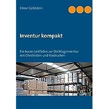 Inventur kompakt: Ein kurzer Leitfaden zur Stichtagsinventur mit Checklisten und Vordrucken (Blaue Reihe Steuern und Recht)