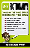 Fictionary! (Letters A-E): 300 Addictive Word Games To Challenge Your Brain (Fun and Games Book 1) (English Edition)