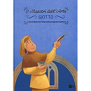Giotto. La storia illustrata dei grandi protagonis