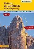 Klettern in Gröden und Umgebung - Dolomiten Band 1: Die schönsten Routen in den Dolomiten
