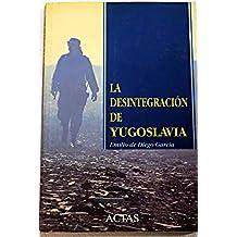 Desintegracion de Yugoslavia, la