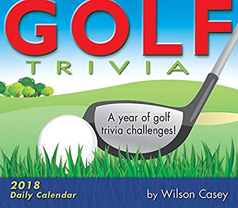 Golf Trivia 2018 Daily Calendar: A Year of Golf Trivia Challenges!