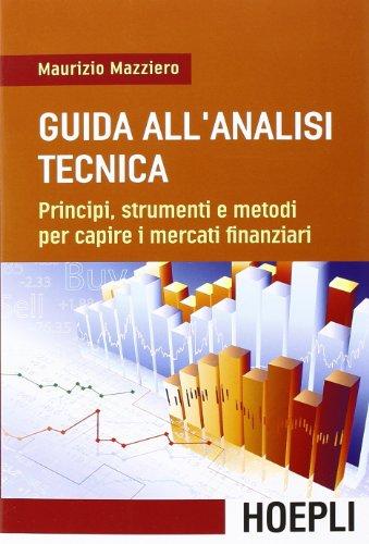 Guida all'analisi tecnica. Principi, strumenti e metodi