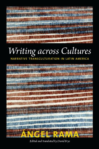 Writing across Cultures: Narrative Transculturation in Latin America (Latin america otherwise)