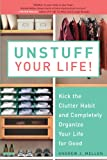 Image de Unstuff Your Life!: Kick the Clutter Habit and Completely Organize Your Life for Good