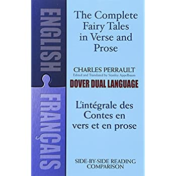 The Complete Fairy Tales in Verse and Prose/L'intégrale Des Contes En Vers Et En Prose: A Dual-Language Book