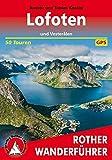 Lofoten und Vesterålen: 50 Touren. Mit GPS-Tracks (Rother Wanderführer) - Andrea Kostial, Tobias Kostial