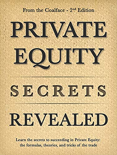 Private Equity Secrets Revealed: From the Coalface (English Edition)