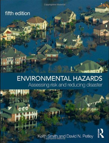 Environmental Hazards: Assessing Risk and Reducing Disaster by Keith Smith (2009-03-13)
