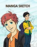 Manga Sketch: Pop Anime Blank Comic Book a Great Gift for Artists Drawing Doodling Sketching Book Journal Notebook or Diary for Tweens, Teens, Girls, Boys, and Adults.