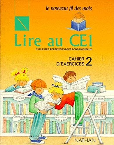 Le Nouveau Fil Des Mots : Lire Au CE1, Cycle Des Apprentissages Fondamentaux, Cahier D'exercices, volume 2