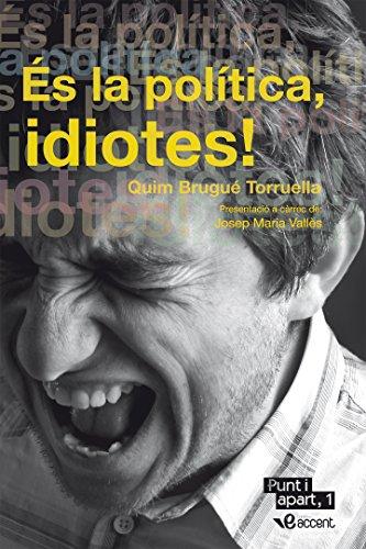 És la política, idiotes! (Punt i apart, 1) (Catalan Edition)