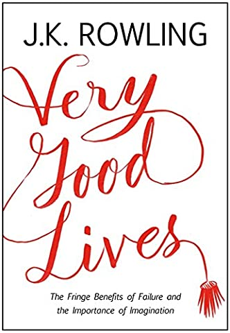 Very Good Lives: The Fringe Benefits of Failure and the