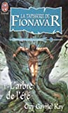 La tapisserie de Fionavar, tome 1 : L'arbre de l'été