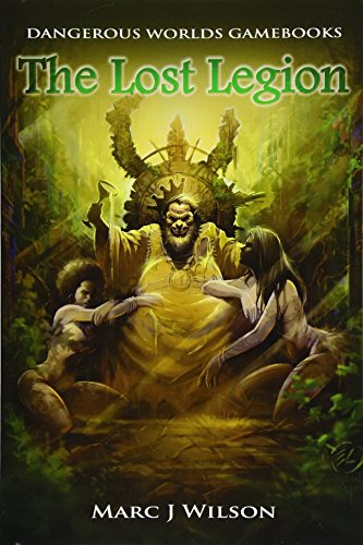 The Lost Legion: Volume 2 (Dangerous Worlds Gamebooks)