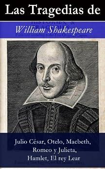 las tragedias de william shakespeare julio c 233 sar otelo