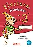 Einsterns Schwester - Sprache und Lesen - Neubearbeitung / 3. Schuljahr - Themenheft 2: Verbrauchsmaterial